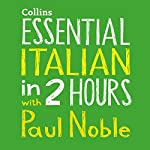 Essential Italian in Two Hours | Paul Noble