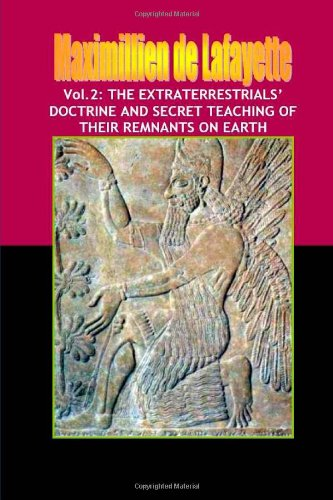 Vol.2: the extraterrestrials' doctrine and secret teaching of their remnants on earth