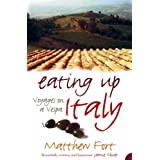 Eating Up Italy: Voyages on a Vespaby Matthew Fort