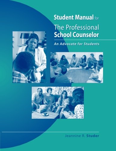 Student Manual For The Professional School Counselor: An Advocate For Students