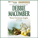 Those Christmas Angels: A Selection from Angels at Christmas (       UNABRIDGED) by Debbie Macomber Narrated by Sandra Burr