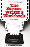 The Screenwriters Workbook: Exercises and Step-by-Step Instruction for Creating a Successful Screenplay (A Dell Trade Paperback)