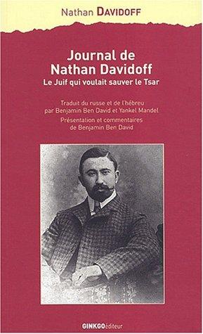 Journal de nathan davidoff le juif qui voulait sauver le tsar ginkgo francai - Le journal de francois ...