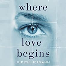 Where Love Begins Audiobook by Judith Hermann Narrated by Lucy Price-Lewis