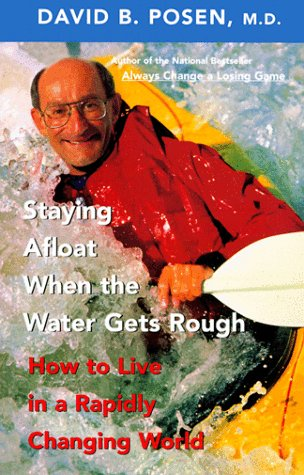 Staying Afloat When the Water Gets Rough: How to Live in a Rapidly Changing World