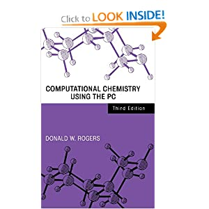Computational Chemistry Using the PC Donald W. Rogers