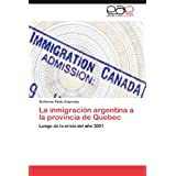 La inmigración argentina a la provincia de Quebec: Luego de la crisis del año 2001