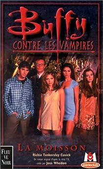 Buffy contre les vampires, tome 1 : La Moisson par Tankersley