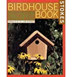 The Complete Birdhouse Book (0316188867) by Stokes, Donald