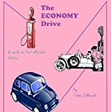 The Economy Drive: A Guide to Fuel Efficient Driving