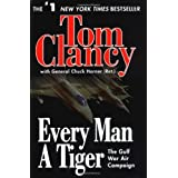 Every Man a Tiger: The Gulf War Air Campaign (Commander Series) ~ Tom Clancy