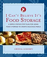 I Can&#39;t Believe It&#39;s Food Storage