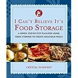 I Can't Believe It's Food Storage ~ Crystal Godfrey