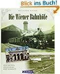 Die Wiener Bahnh�fe