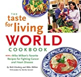 img - for The Taste for Living World Cookbook: More of Mike Milken's Favorite Recipes for Fighting Cancer and Heart Disease book / textbook / text book