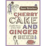 Cherry Cake & Ginger Beerby Jane Brocket