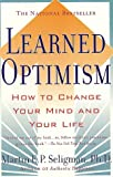 Learned Optimism: How to Change Your Mind and Your Life (0671019112) by Seligman, Martin