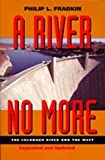 A River No More: The Colorado River and the West (0520205642) by Fradkin, Philip L.