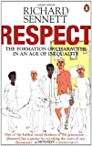 Respect: The Formation of Character in an Age of Inequality (0141007567) by Richard Sennett