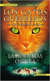 Gatos-Cuatro clanes 06. La hora mas oscura (Gatos: Los Cuatro Clanes
