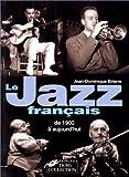 echange, troc Jean-Dominique Brierre - Le Jazz français de 1900 à aujourd'hui