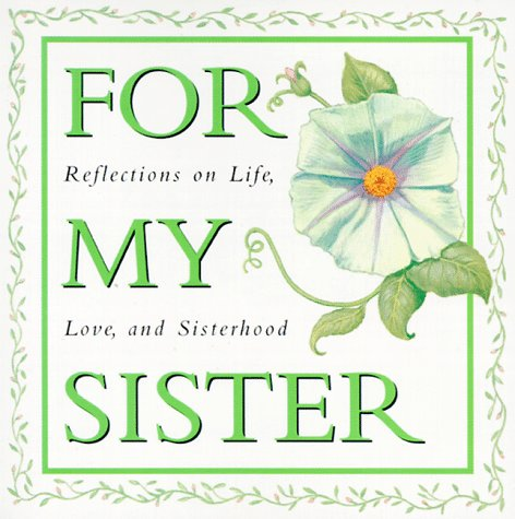 For My Sister: Reflections on Life,Love, and Sisterhood (Ariel Quote-a-Page Books), Ariel Books