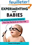 Experimenting with Babies: 50 Amazing...