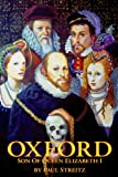 Oxford: Son of Queen Elizabeth I (0971349800) by Paul Streitz