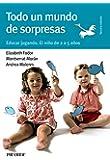 Todo un mundo de sorpresas : educar jugando, el niño de 2 a 5 años (Guías Para Padres Y Madres)