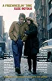 Suze Rotolo A Freewheelin' Time: A Memoir of Greenwich Village in the Sixties by Rotolo. Suze ( 2009 ) Paperback