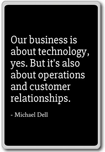 our-business-is-about-technology-yes-but-it-michael-dell-quotes-fridge-magnet-black-kuhlschrankmagne