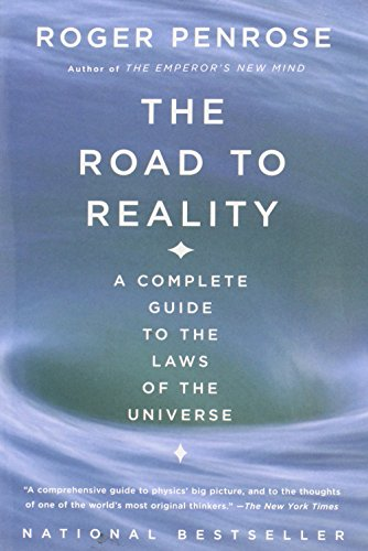 The Road to Reality: A Complete Guide to the Laws of the...