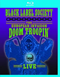 Black Label Society: The European Invasion - Doom Troopin' Live [Blu-ray]