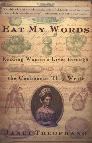Eat My Words: Reading Women's Lives Through the Cookbooks...