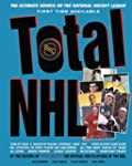 Total NHL: The Ultimate Source on the...