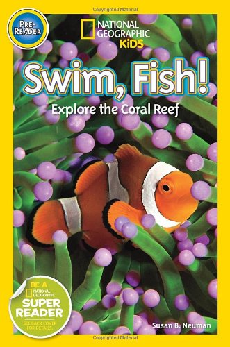 Swim, Fish!: Explore the Coral Reef (National Geographic Readers)
