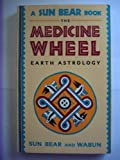 img - for The Medicine Wheel - Earth Astrology book / textbook / text book