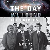 The Day We Found the Universe | [Marcia Bartusiak]