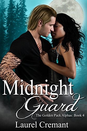 Midnight Guard: A Paranormal Romance (The Golden Pack Alphas Book 4)