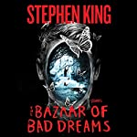 The Bazaar of Bad Dreams: Stories | Stephen King