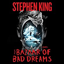 The Bazaar of Bad Dreams: Stories (       UNABRIDGED) by Stephen King Narrated by To Be Announced