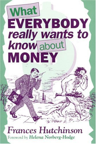 What Everybody Really Wants to Know About Money