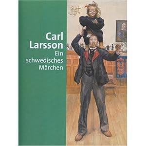 Carl Larsson: Ein schwedisches Märchen. Katalogbuch zur Ausstellung: 03.09. - 30.10.2005 in Bergen, Kunstmuseum und 17.11.2005 - 05.02.2006 in Münch