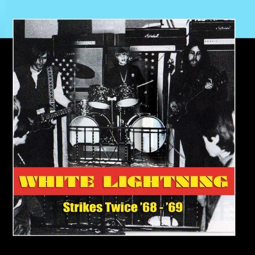 White Lightning - Strikes Twice '68-'69