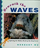 img - for Beneath the Waves: Exploring the Hidden World of the Kelp Forest book / textbook / text book
