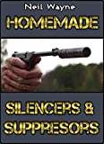 Homemade Silencers and Suppressors (Gunsmithing at Home)