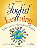 Joyful Learning: Active and Collaborative Learning in Inclusive Classrooms