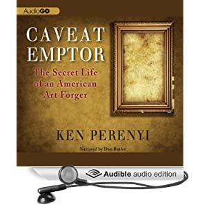 The Secret Life of an American Art Forger  - Ken Perenyi