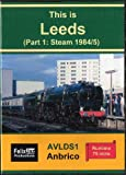 This is Leeds (Part 1: Steam 1984-1985)