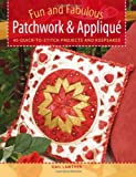img - for Fun and Fabulous Patchwork & Applique Gifts: 40 Quick-to-Stitch Projects book / textbook / text book